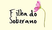 Blog *Filha do Soberano*