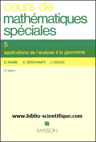 Cours De Mathematiques Speciales - Tome 5 : applications de l'analyse à la géométrie