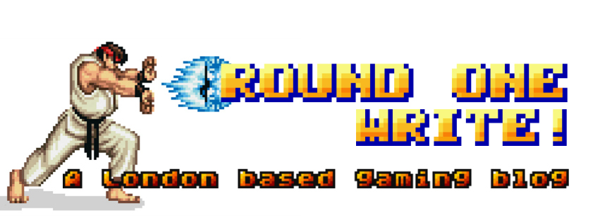 Round One - Write! A London Based Video Gaming Blog