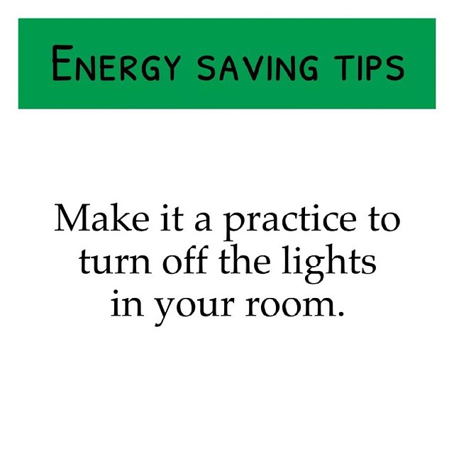 Make it a practice to turn off the lights in your room - Tips To Save Energy