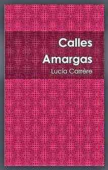 Calles Amargas. Lucia Carrère