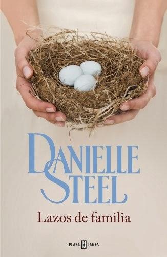 NOVELA ROMANTICA - Lazos de familia  Danielle Steel (Plaza & Janés, 10 Abril 2014)   Romántica | Edición papel  PORTADA