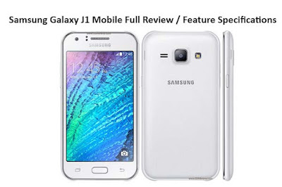 Samsung Galaxy J1 Mobile Full Review / Feature Specifications