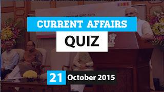 Current Affairs Quiz 21 October 2015
