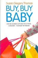 Susan Gregory Thomas, Buy, Buy Baby