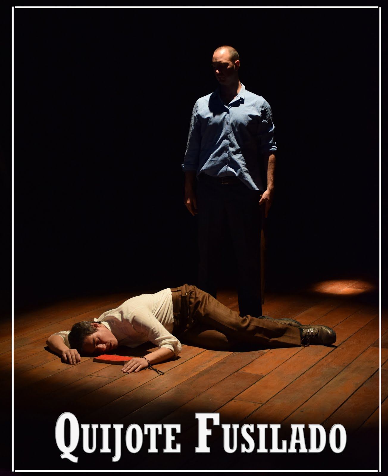"Obra teatral ""Quijote Fusilado"""
