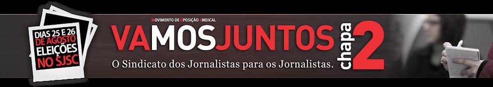 Chapa 2 - VaMOS Juntos: o Sindicato dos Jornalistas para os Jornalistas