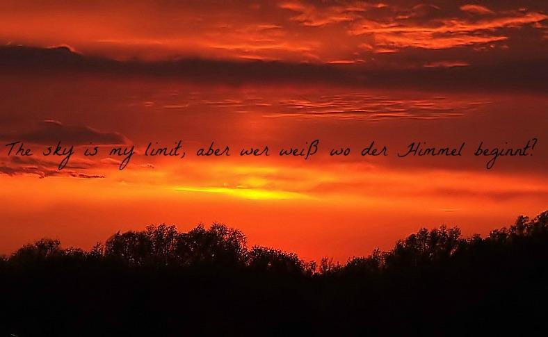 The sky is my limit, aber wer weiß wo der Himmel beginnt?