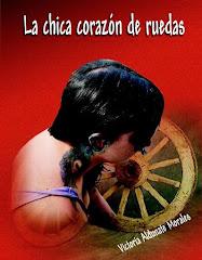 """LA CHICA CORAZÓN DE RUEDAS"" (Novela)"