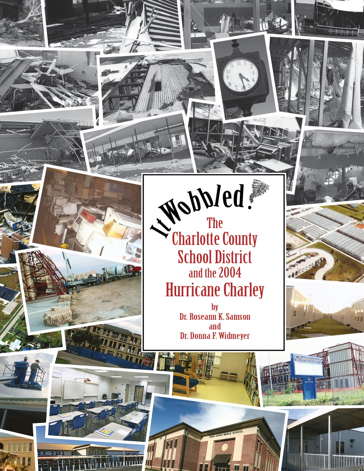 IT WOBBLED! THE CHARLOTTE COUNTY SCHOOL DISTRICT AND THE 2004 HURRICANE CHARLEY