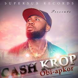 """CASH KROP - """"OBI APKOR"""""""