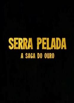 Download – Serra Pelada: A Saga do Ouro – Episódio 03 – HDTV AVI + RMVB