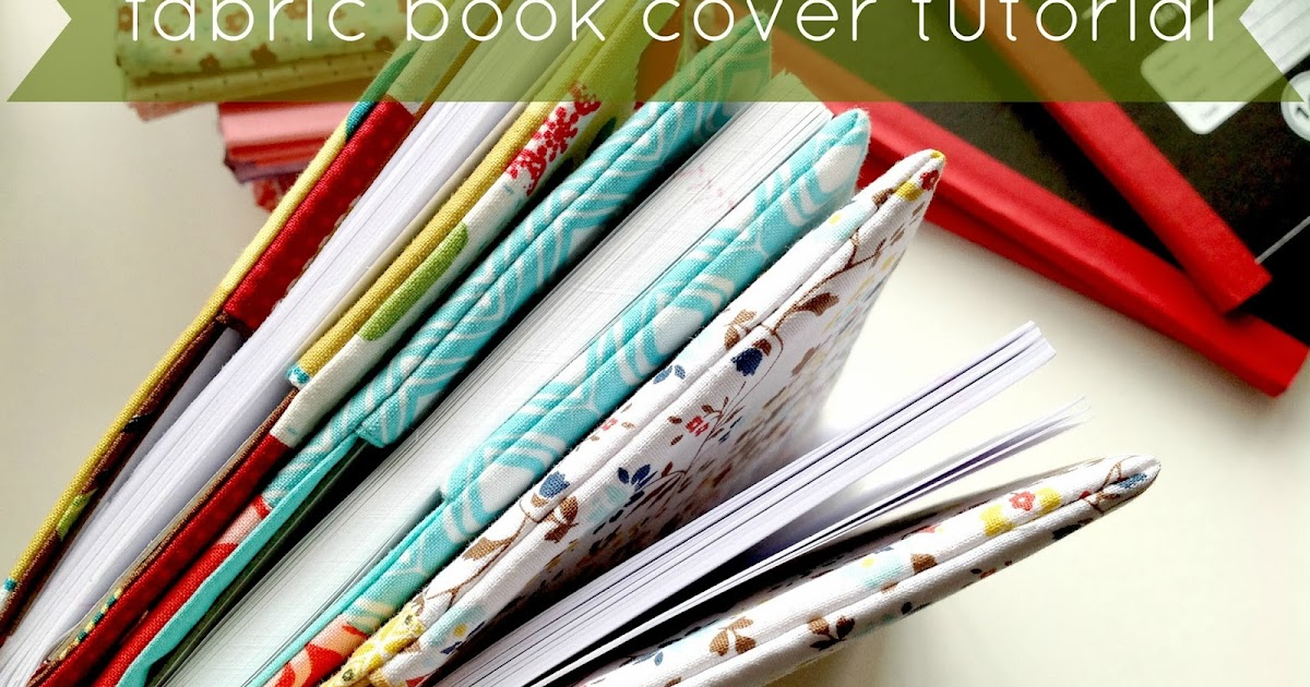 Fabric Book Cover Patterns : Stitch by fabric book cover tutorial