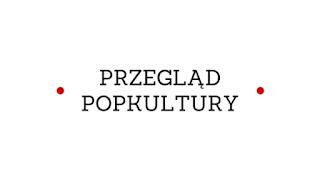 https://przegladpopkultury.wordpress.com/