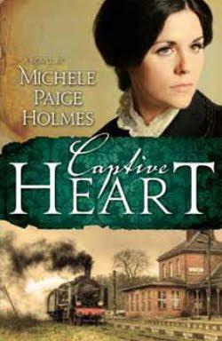 Captive Heart by Michele Paige Holmes
