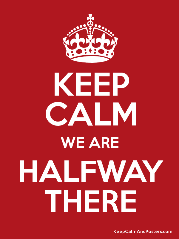 You're Halfway There -