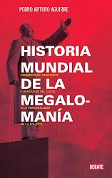 Historia Mundial de la Megalomanía, el libro.