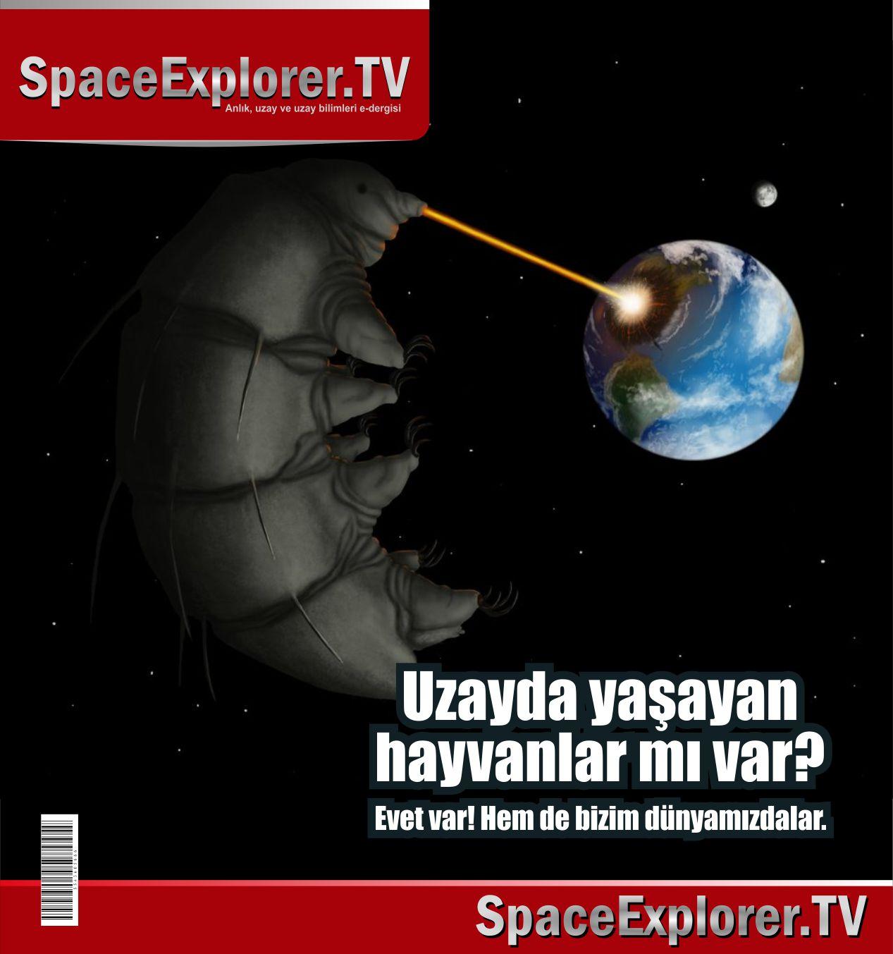 Uzayda hayat var mı?, Uzayda yaşayan canlılar, Su ayısı, Tardigrade, NASA, ISS, Canlı yayın, Space Explorer, Uluslar Arası Uzay İstasyonu, Paul Hellyer, Videolar,