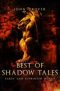 Best of Shadow Tales by John Grover