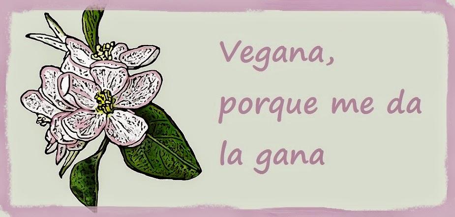 Vegana porque me da la gana