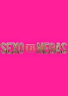 Sexo e as Negas