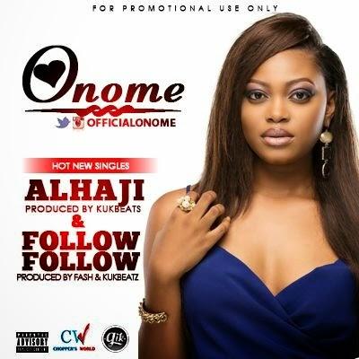 Onome - Alhaji & Follow Follow