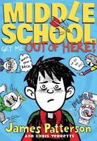 bookcover of MIDDLE SCHOOL: GET ME OUT OF HERE! by James Patterson & Chris Tebbetts