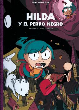 Hilda y el perro negro de Luke Pearson, edita en España Barbara Fiore editora, duendes, comic infantil,