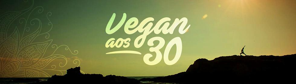 Vegan aos 30