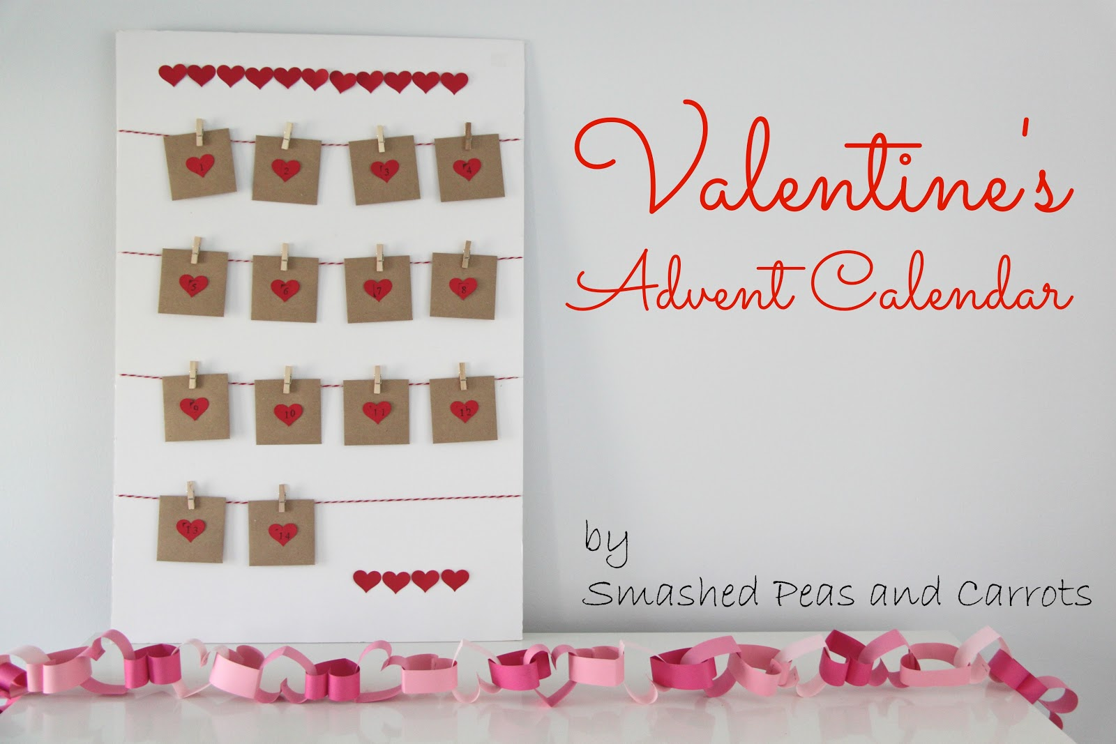 Valentine Calendar Ideas : Tutorial valentine s advent calendar smashed peas carrots