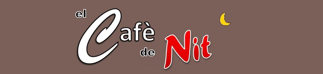 el cafè de nit