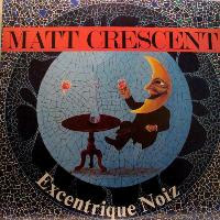 Excentrique Noiz- Matt Crescent LP
