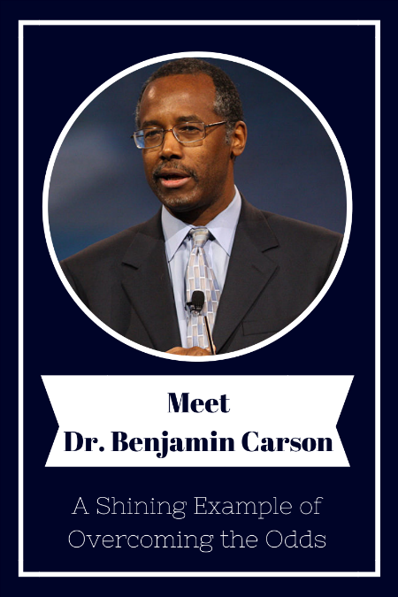 Dr. Benjamin Carson overcame poverty, a violent temper and other disadvantages. How did he do it? Good parenting and education.
