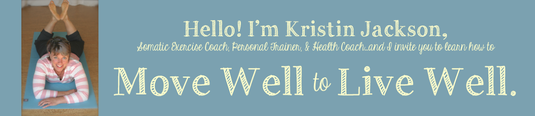 Kristin Jackson Hanna Somatics Educator*, Certified Health Coach and Personal Trainer