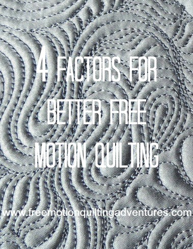 4 factors for better free motion quilting