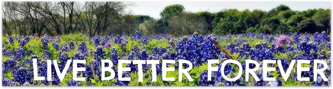 Live Better Forever