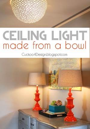 DIY ceiling light made from HomeGoods clearance bowl by Cuckoo4Design