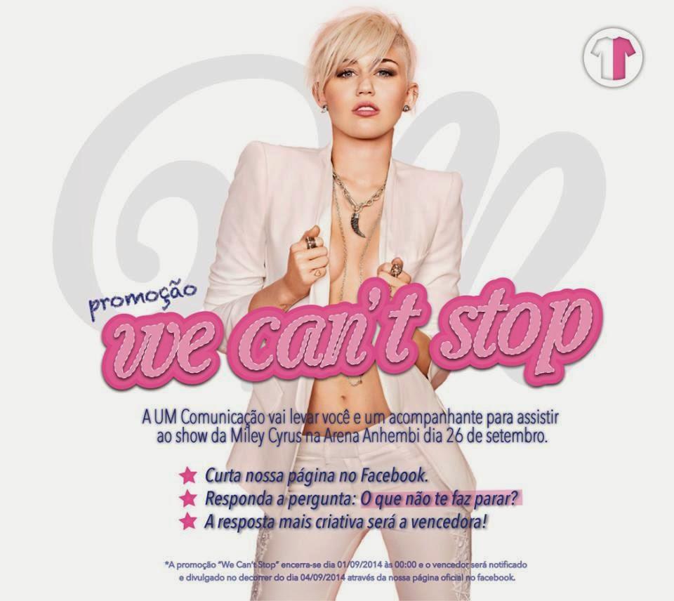 """Promoção Um Comunicação - """"We Can't Stop"""""""