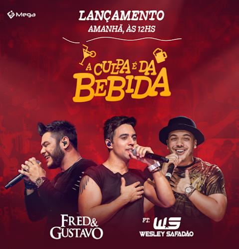 Fred & Gustavo Part. Wesley Safadão - A Culpa é Da Bebida (2016)