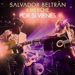 Salvador Beltrán - Por Si Vienes (con Merche)