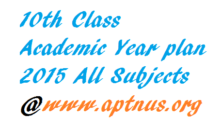 10th Class Academic Year plan 2015 All Subjects