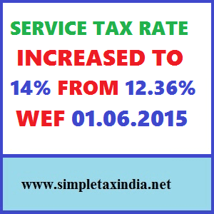 service tax rate chart for fy 2015 16 with new service tax rate 14 in pdf: New rate of service tax applicable w e f 1st june 2015 simple
