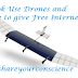 Facebook Using Drone to give High Speed Internet