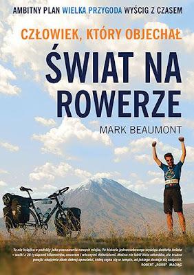 Człowiek, który objechał świat narowerze – Mark Beaumont