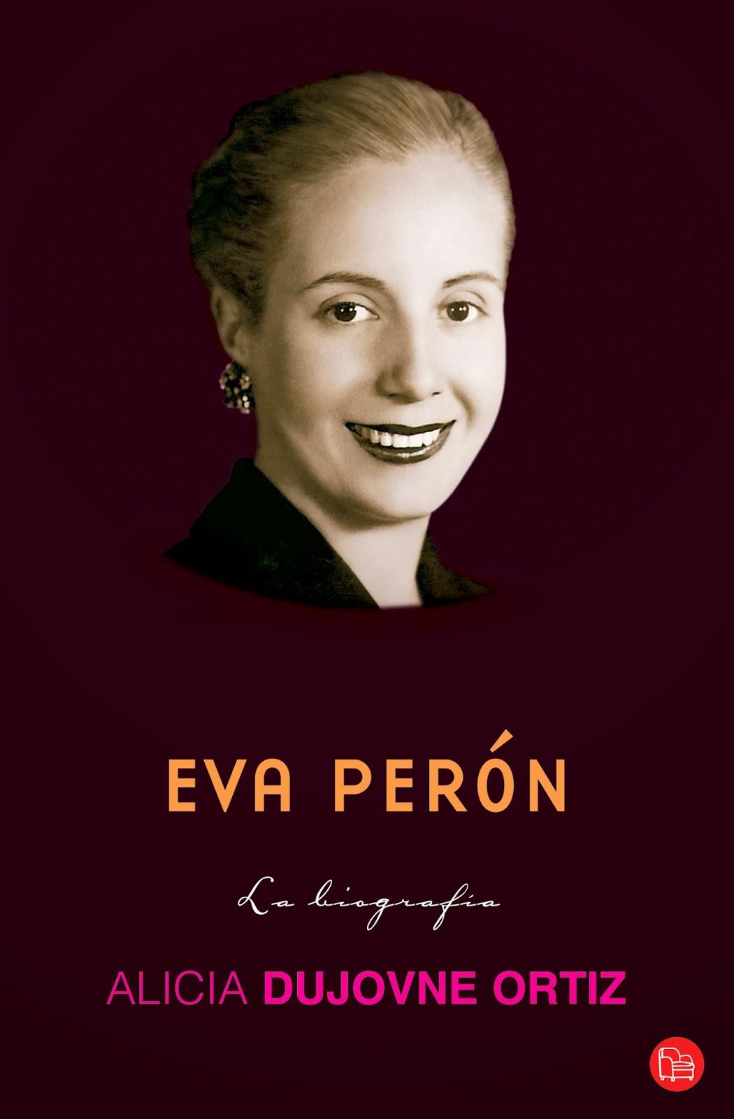 Eva Perón, la biografía, de Alícia Dujovne Ortiz