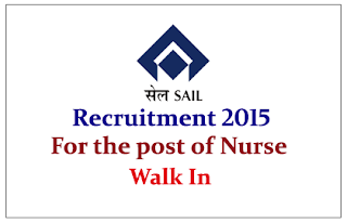 Steel Authority of India hiring for the post of Nurse 2015