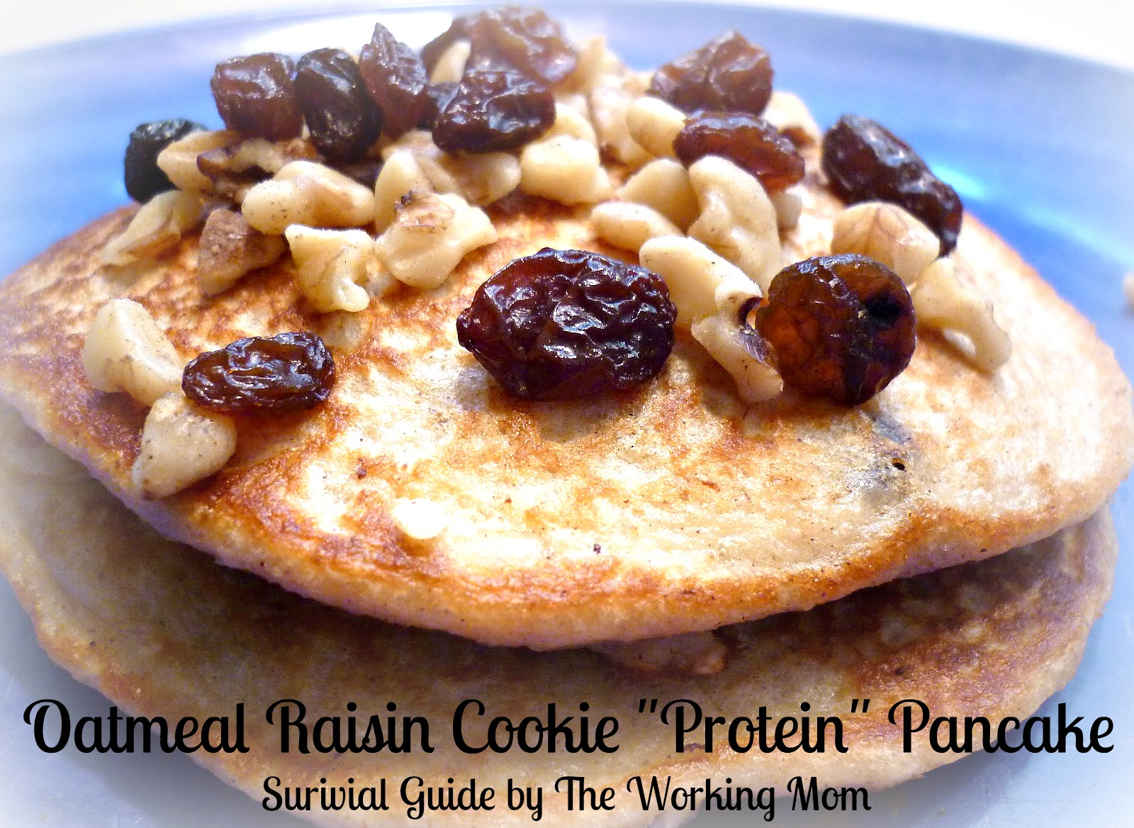 "Oatmeal Raisin Cookie ""Protein"" Pancakes"