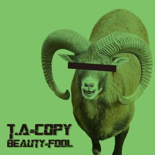T.A-COPY – Beauty-fool – EP