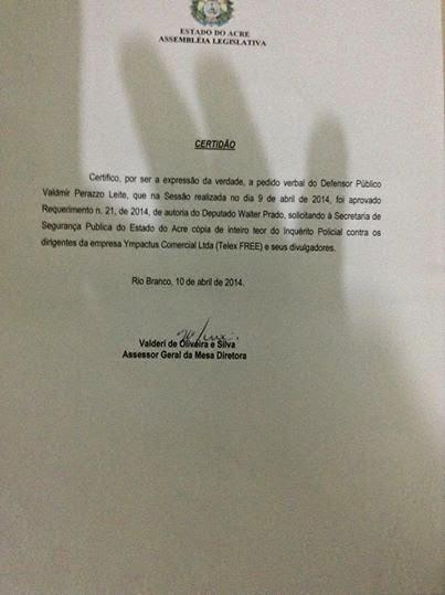 informações sobre o requerimento do deputado estadual Walter Prado (PROS/acre), sobre inquérito aberto contra divulgadores da Telex Free.
