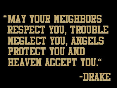Drake Quote on Neighbors, Protection and Love